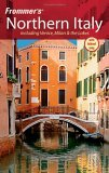 Frommer's Northern Italy: Including Venice, Milan & the Lakes