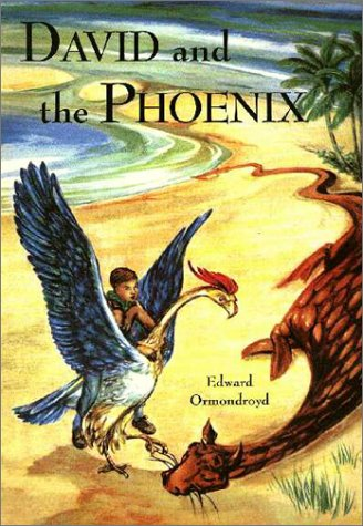 David and the Phoenix by Edward Ormondroyd