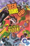 Teen Titans Go! (Volume 1): Truth, Justice, Pizza!