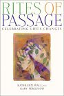 Rites of Passage: Celebrations for the Changes in Life