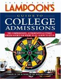 Guide to College Admissions: The Comprehensive, Authoritative & Utterly Useless Source for Where to Go & How to Get In
