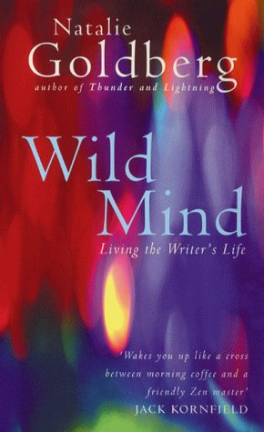 Wild Mind by Natalie Naimark-Goldberg