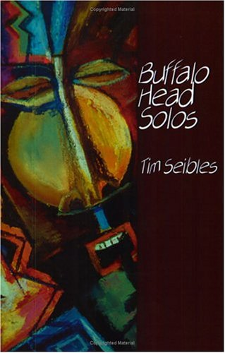 Buffalo Head Solos by Tim Seibles