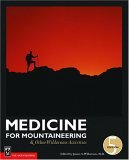 Medicine for Mountaineering: & Other Wilderness Activities