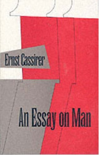 An Essay on Man by Ernst Cassirer