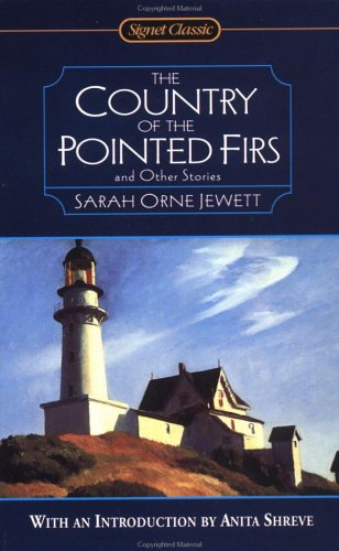 The Country of the Pointed Firs and Other Stories by Sarah Orne Jewett