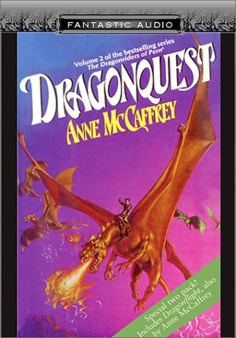 Dragonflight / Dragonquest (Pern: Dragon Riders of Pern, #1-2)