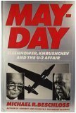 Mayday: Eisenhower, Khrushchev, and the U-2 Affair