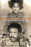 Jokes My Father Never Taught Me: Life, Love, and Loss with Richard Pryor