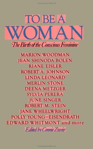 To Be a Woman  by Connie Zweig