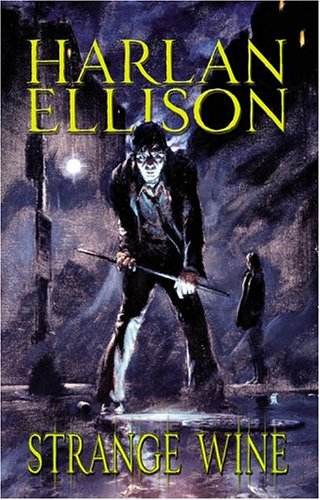 Strange Wine by Harlan Ellison