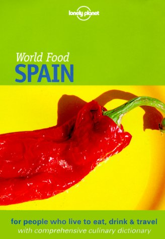 Lonely Planet World Food Spain by Lonely Planet