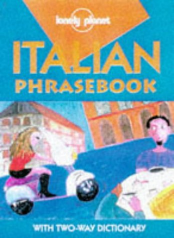 Lonely Planet Italian Phrasebook by Lonely Planet