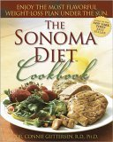 The Sonoma Diet Cookbook: Enjoy the Most Flavorful Recipes Under the Sun