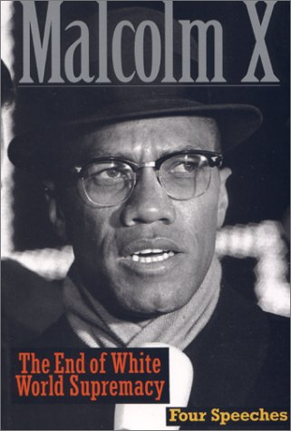 The End of White World Supremacy by Malcolm X