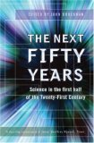 THE NEXT FIFTY YEARS by John Brockman
