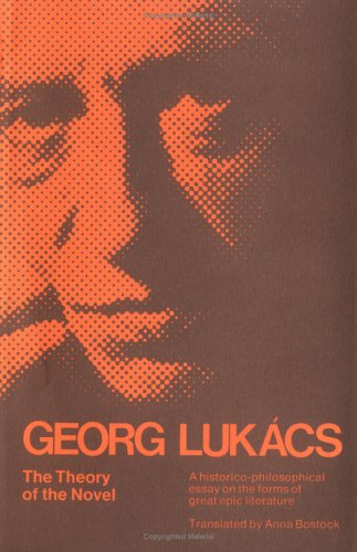 The Theory of the Novel by György Lukács