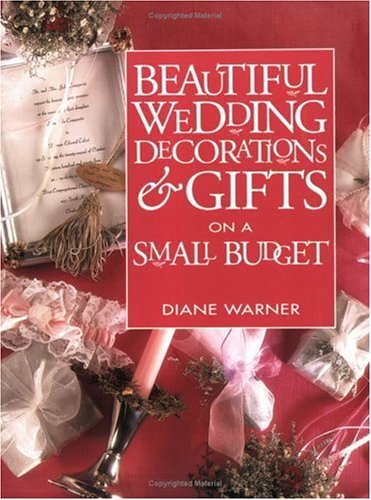 Wedding Gift List Forum : Beautiful Wedding Decorations and Gifts on a Small Budget by Diane ...