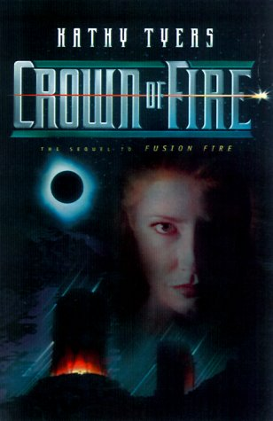 Crown of Fire by Kathy Tyers