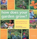 How Does Your Garden Grow?: Great Gardening for Green-Fingered Kids