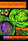 Growing Vegetables West of the Cascades: The Complete Guide to Natural Gardening
