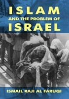 Islam And The Problem Of Israel by Ismail R. al-Faruqi