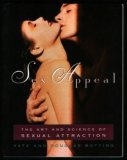 Sex Appeal: The Art and Science of Sexual Attraction