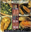 George Foreman's Lean Mean Fat Reducing Grilling Machine Cookbook