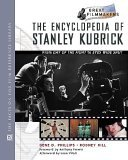 Encyclopedia of Stanley Kubrick: From Day of the Fight to Eyes Wide Shut