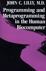 Programming & Metaprogramming in the Human Biocomputer: Theory & Experiments