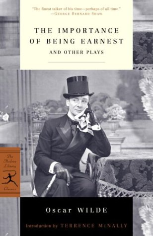 The Importance of Being Earnest: And Other Plays (Modern Library Classics) (Lady Windermere's Fan, An Ideal Husband, The Importance of Being Earnest)