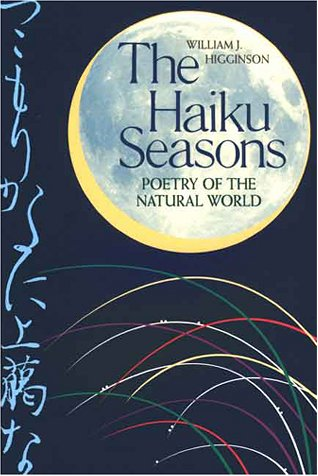The Haiku Seasons by William J. Higginson