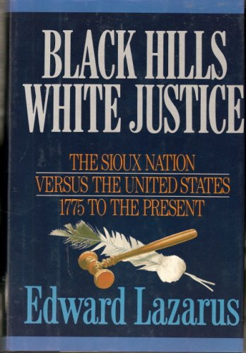 Black Hills/White Justice by Edward Lazarus