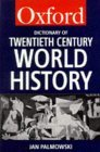 A Dictionary of Twentieth-Century World History