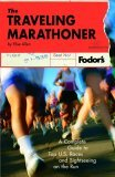 The Traveling Marathoner: A Complete Guide to Top U.S. Races and Sightseeing on the Run (Special-Interest Titles)
