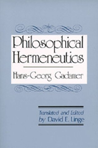 Philosophical Hermeneutics by Hans-Georg Gadamer