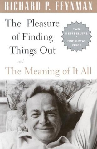 The Pleasure of Finding Things Out/The Meaning of It All by Richard Feynman