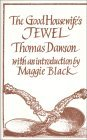 The Good Housewife's Jewel by Thomas Dawson