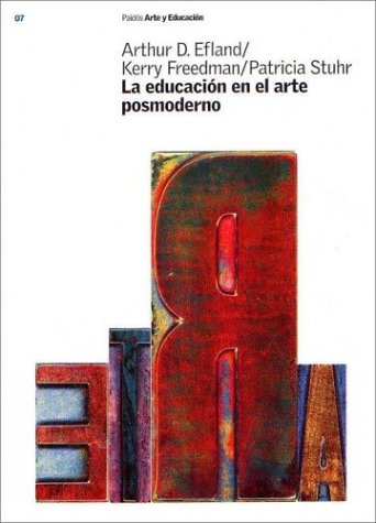 LA Educacion En El Arte Posmoderno / Postmodern Art Education (Arte Y Educacion/ Art and Education)
