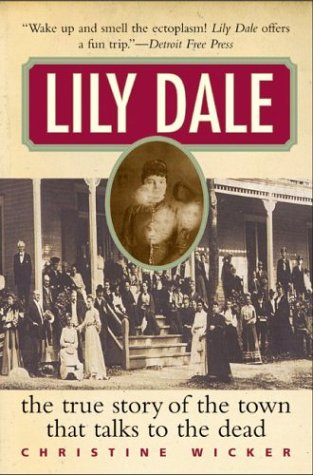 Lily Dale by Christine Wicker