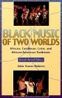 Black Music of Two Worlds: African, Caribbean, Latin, and African-American Traditions
