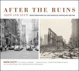 After the Ruins, 1906 and 2006 by Philip L. Fradkin