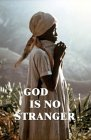 God Is No Stranger by Sandra L. Burdick