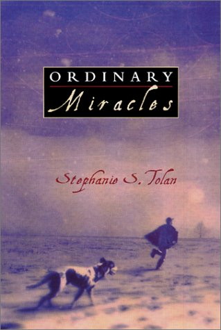 Ordinary Miracles by Stephanie S. Tolan