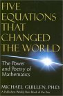 Five Equations That Changed the World: The Power and Poetry of Mathematics