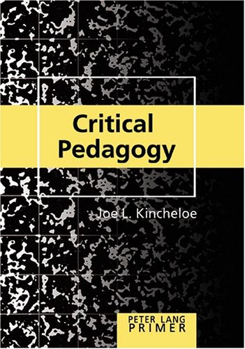 Critical Pedagogy Primer by Joe L. Kincheloe