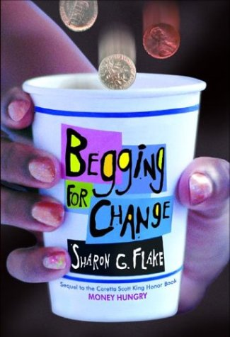 Begging for Change by Sharon G. Flake