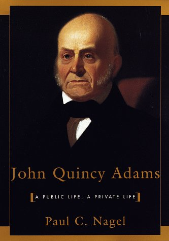 john quincy adams life and presidency essay The wife of the second president english literature essay  the course of adams's life was fairly  survived by her husband and her sons john quincy adams.