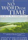 No Word for Time: The Way of the Algonquin People