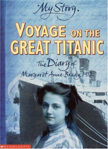 Voyage on the Great Titanic: The Diary of Margaret Ann Brady, 1912